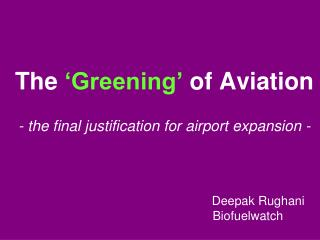 The 'Greening' of Aviation - the final justification for airport expansion -