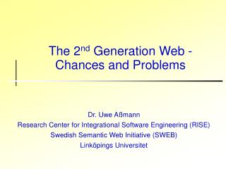 The 2 nd  Generation Web - Chances and Problems