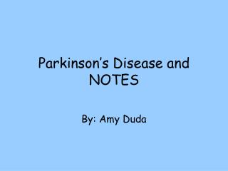 Parkinson's Disease and NOTES