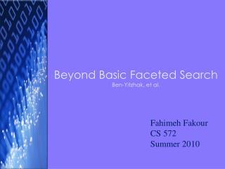 Beyond Basic Faceted Search Ben-Yitzhak, et al.