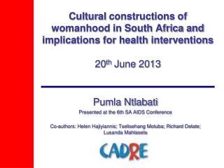 Pumla Ntlabati Presented at the 6th SA AIDS Conference