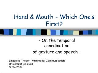 Hand & Mouth - Which One�s First?