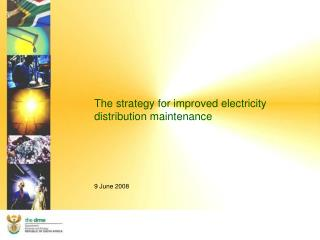 The strategy for improved electricity distribution maintenance