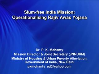 Slum-free India Mission: Operationalising Rajiv Awas Yojana