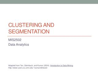 Clustering and segmentation