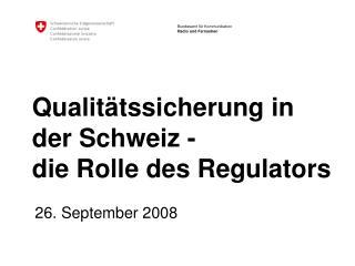 Qualitätssicherung in der Schweiz -   die Rolle des Regulators