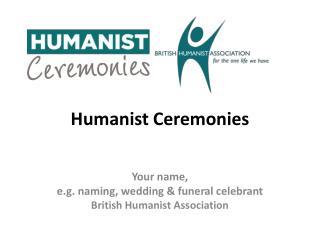 H umanist Ceremonies