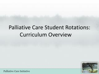 Palliative Care Student Rotations: Curriculum Overview
