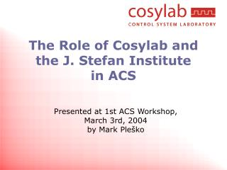 The Role of Cosylab and the J. Stefan Institute in ACS