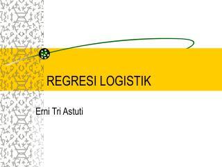 REGRESI LOGISTIK