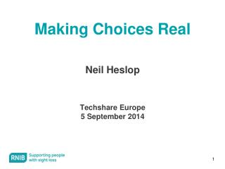 Making Choices Real Neil Heslop  Techshare Europe 5 September 2014
