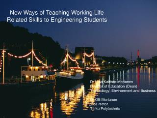 New Ways of Teaching Working Life Related Skills to Engineering Students