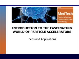 INTRODUCTION TO THE FASCINATING WORLD OF PARTICLE ACCELERATORS