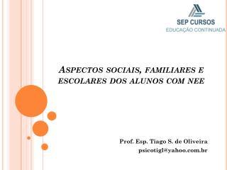 Aspectos  sociais, familiares e escolares dos alunos com  nee