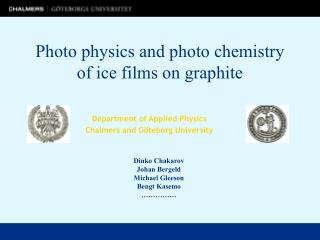 Photo physics and photo chemistry of ice films on graphite