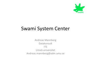 Swami System Center