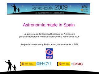 Astronomía made in Spain Un proyecto de la Sociedad Española de Astronomía