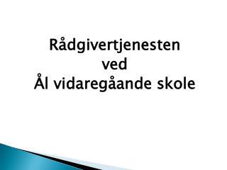 Rådgivertjenesten ved Ål  vidaregåande  skole