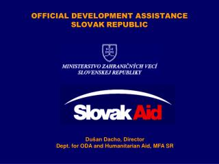 OF FICIAL DEVELOPMENT ASSISTANCE SLOVAK REPUBLIC
