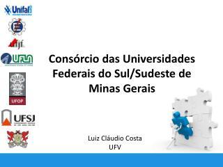 Cons�rcio das Universidades Federais do Sul/Sudeste de Minas Gerais