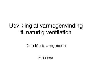 Udvikling af varmegenvinding til naturlig ventilation