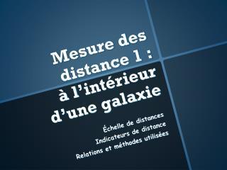 Mesure des distance 1 :  à l ' intérieur d ' une galaxie