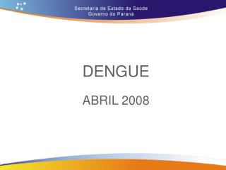 DENGUE ABRIL 2008