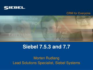 Siebel 7.5.3 and 7.7