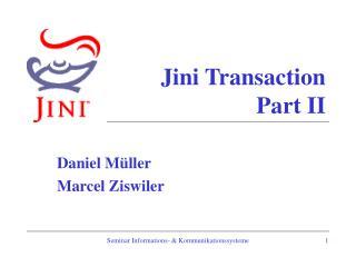 Jini Transaction Part II