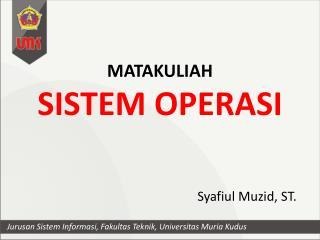 MATAKULIAH SISTEM OPERASI