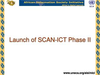 Launch of SCAN-ICT Phase II