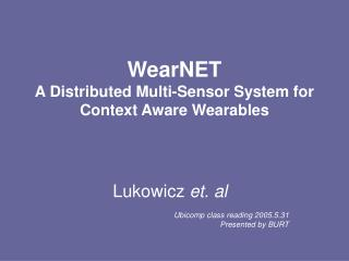 WearNET A Distributed Multi-Sensor System for Context Aware Wearables