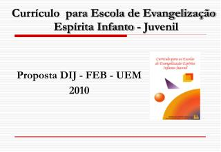 Curr�culo  para Escola de Evangeliza��o Esp�rita Infanto - Juvenil