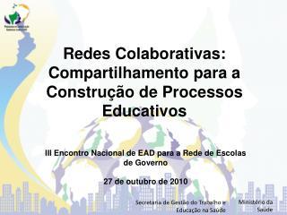 Redes Colaborativas: Compartilhamento para a Construção de Processos Educativos