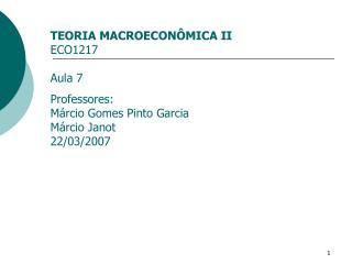 TEORIA MACROECONÔMICA II ECO1217 Aula 7