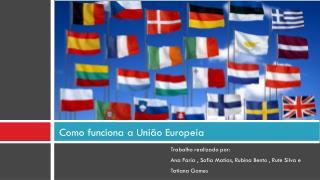 Como funciona a União Europeia