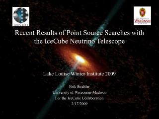 Erik Strahler University of Wisconsin-Madison For the IceCube Collaboration 2/17/2009