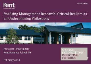 Real ising Management Research: Critical Realism as an Underpinning Philosophy