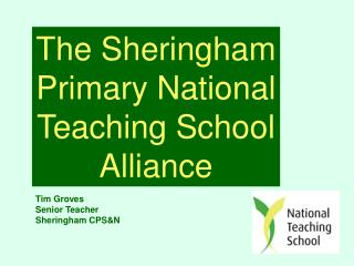 The Sheringham Primary National Teaching School Alliance