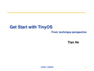 Get Start with TinyOS                                     From technique perspective