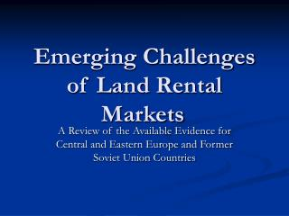 Emerging Challenges of Land Rental Markets