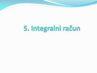 5.1.  Pojam i osobine neodređenog integrala