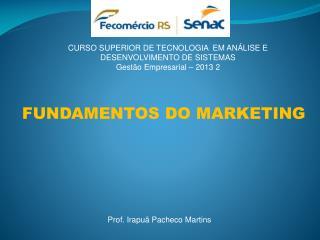 CURSO SUPERIOR DE TECNOLOGIA  EM ANÁLISE E DESENVOLVIMENTO DE SISTEMAS Gestão Empresarial – 2013 2