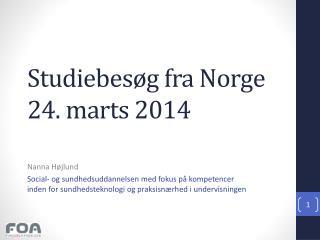 Studiebesøg fra Norge 24. marts 2014