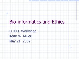 Bio-informatics and Ethics