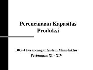 Perencanaan Kapasitas Produksi