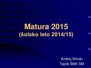 Matura 2015 (šolsko leto 2014/15)