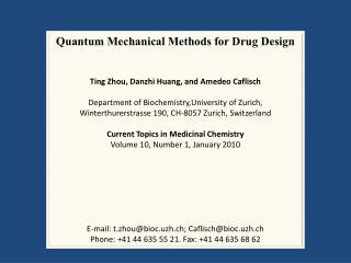 Quantum Mechanical Methods for Drug  Design Ting Zhou,  Danzhi  Huang, and  Amedeo Caflisch