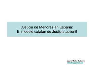 Justicia de Menores en España: El modelo catalán de Justicia Juvenil