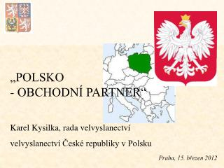 """""""POLSKO  - OBCHODNÍ PARTNER"""""""